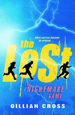 The Nightmare Game -The Lost Trilogy book 3 by Gillian Cross