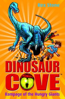 Dinosaur Cove 15 : Rampage of the Hungry Giants by Rex Stone