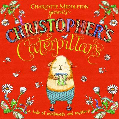 Christopher's Caterpillars by Charlotte Middleton
