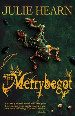 The Merrybegot by Julie Hearn