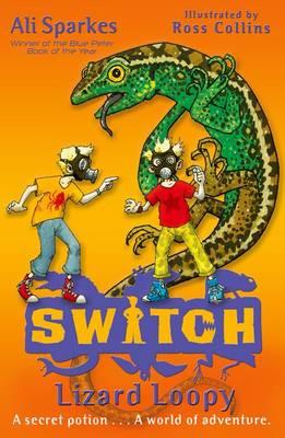 Lizard Loopy (S.W.I.T.C.H. 7) by Ali Sparkes