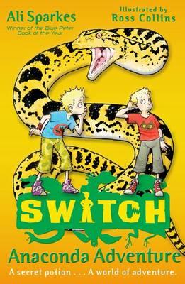 Anaconda Adventure (S.W.I.T.C.H. 11) by Ali Sparkes