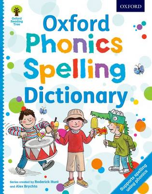 Oxford Phonics Spelling Dictionary by Roderick Hunt, Debbie Hepplewhite