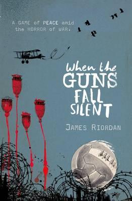 When the Guns Fall Silent by James Riordan
