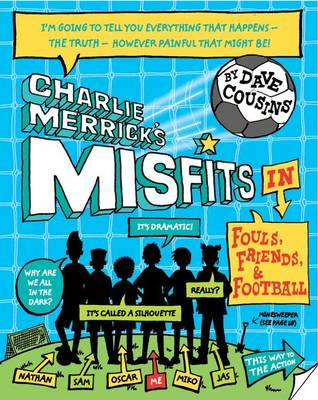 Charlie Merrick's Misfits in Fouls, Friends, and My World Cup by Dave Cousins