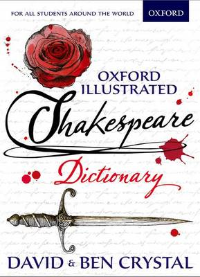 Oxford Illustrated Shakespeare Dictionary by David Crystal, Ben Crystal