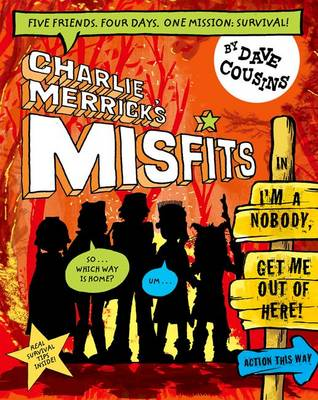 Charlie Merrick's Misfits in I'm a Nobody, Get Me Out of Here! by Dave Cousins