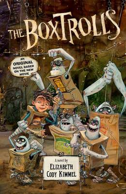 The Boxtrolls Novelization by Elizabeth cody Cody Kimmel