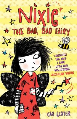 Nixie the Bad, Bad Fairy by Cas Lester