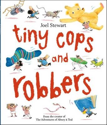 Tiny Cops and Robbers by Joel Stewart