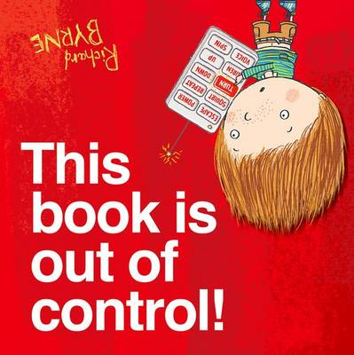 This Book is Out of Control! by Richard Byrne