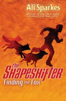 The Shapeshifter 1 : Finding the Fox by Ali Sparkes