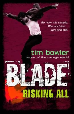 Blade: Risking All by Tim Bowler