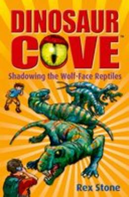 Dinosaur Cove No. 20 : Shadowing the Wolf-face Reptiles by Rex Stone