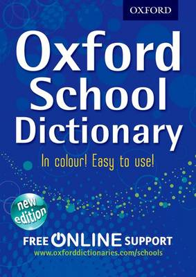 Oxford School Dictionary by Oxford Dictionaries