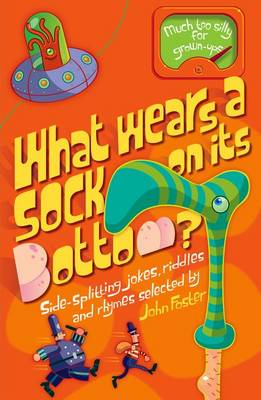 What Wears a Sock on Its Bottom? by John Foster