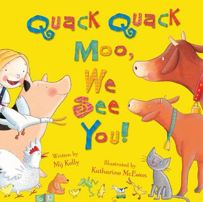 Quack Quack Moo, We See You! by Mij Kelly