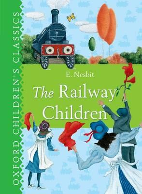 The Railway Children (Oxford Children's Classics) by E. Nesbit
