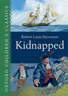 Kidnapped (Oxford Children's Classics) by Robert Louis Stevenson