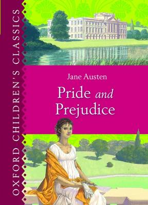 Pride and Prejudice (Oxford Children's Classics) by Jane Austen