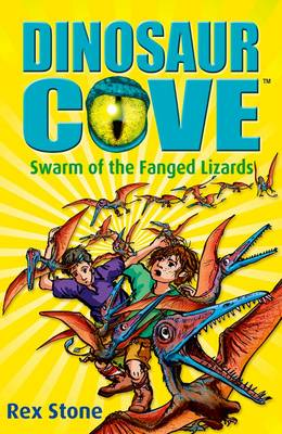 Dinosaur Cove 17 : Swarm of the Fanged Lizards by Rex Stone