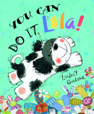 You Can Do It, Lola! by Lindsey Gardiner