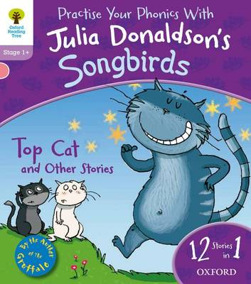 Oxford Reading Tree Songbirds: Top Cat and Other Stories by Julia Donaldson