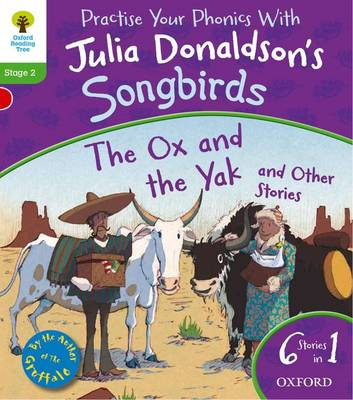Oxford Reading Tree Songbirds: The Ox and the Yak and Other Stories by Julia Donaldson