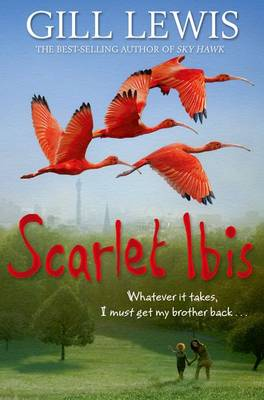 Scarlet Ibis by Gill Lewis