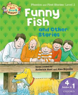 Oxford Reading Tree Read with Biff, Chip, and Kipper: Level 1 Phonics & First Stories: Funny Fish and Other Stories by Roderick Hunt, Kate Ruttle, Annemarie Young