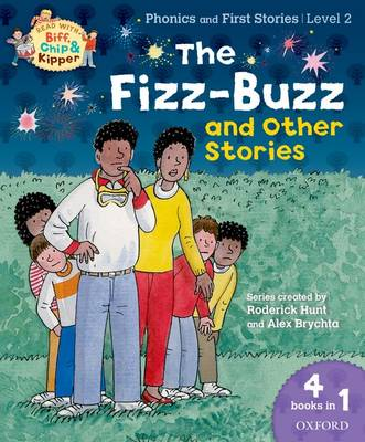 Oxford Reading Tree Read with Biff, Chip, and Kipper: Level 1 Phonics & First Stories: The Fizz-buzz and Other Stories by Roderick Hunt, Kate Ruttle, Annemarie Young