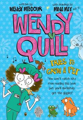 Wendy Quill Tries to Grow a Pet by Wendy Meddour