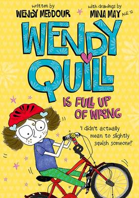 Wendy Quill is Full Up of Wrong by Wendy Meddour