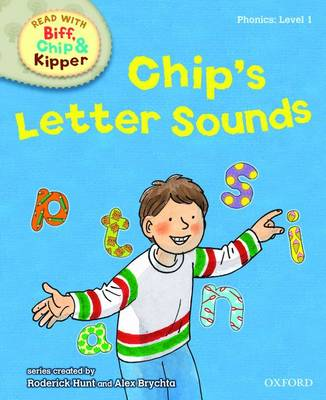 Read with Biff, Chip, and Kipper : Phonics : Level 1 : Chip's Letter Sounds by Roderick Hunt, Annemarie Young, Kate Ruttle