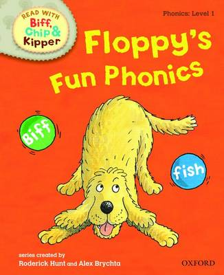 Read with Biff, Chip, and Kipper : Phonics : Level 1 : Floppy's Fun Phonics by Roderick Hunt, Annemarie Young, Kate Ruttle