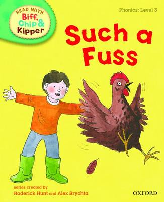 Read with Biff, Chip, and Kipper : Phonics : Level 3 : Such a Fuss by Roderick Hunt, Annemarie Young, Kate Ruttle, Nick Schon