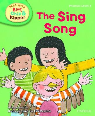 Read with Biff, Chip, and Kipper : Phonics : Level 3 : The Sing Song by Roderick Hunt, Annemarie Young, Kate Ruttle, Nick Schon
