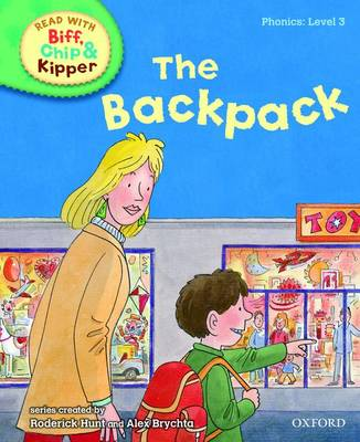 Read with Biff, Chip, and Kipper : Phonics : Level 3 : The Backpack by Roderick Hunt, Annemarie Young, Kate Ruttle