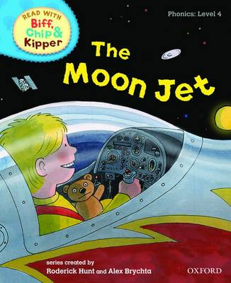 Read with Biff, Chip, and Kipper : Phonics : Level 4 : The Moon Jet by Roderick Hunt, Annemarie Young, Kate Ruttle