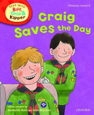 Read with Biff, Chip, and Kipper : Phonics : Level 5 : Craig Saves the Day by Roderick Hunt, Annemarie Young, Kate Ruttle