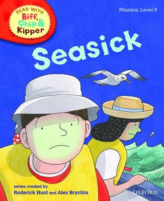 Read with Biff, Chip, and Kipper : Phonics : Level 5 : Seasick by Roderick Hunt, Annemarie Young, Kate Ruttle