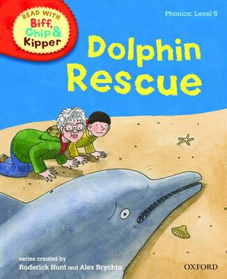 Read with Biff, Chip, and Kipper : Phonics : Level 5 : Dolphin Rescue by Roderick Hunt, Annemarie Young, Kate Ruttle