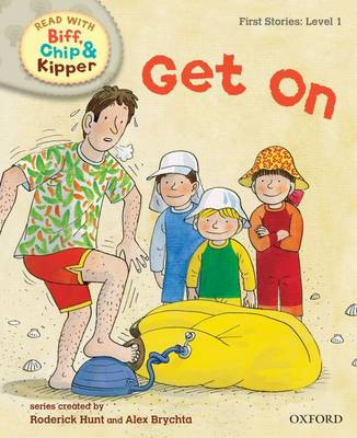 Read with Biff, Chip, and Kipper : First Stories : Level 1 : Get on by Roderick Hunt