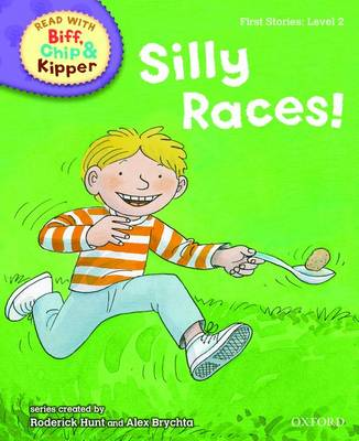 Read with Biff, Chip, and Kipper : First Stories : Level 2 : Silly Races! by Roderick Hunt