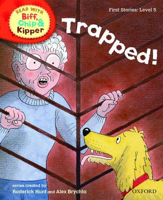 Read with Biff, Chip, and Kipper : First Stories : Level 5 : Trapped! by Roderick Hunt, Cynthia Rider