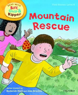 Read with Biff, Chip, and Kipper : First Stories : Level 6 : Mountain Rescue by Roderick Hunt, Kate Ruttle