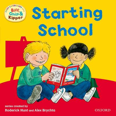 Oxford Reading Tree: Read with Biff, Chip & Kipper First Experiences Starting School by Roderick Hunt, Annemarie Young