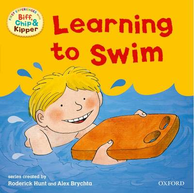 Oxford Reading Tree: Read with Biff, Chip & Kipper First Experiences Learning to Swim by Roderick Hunt, Annemarie Young