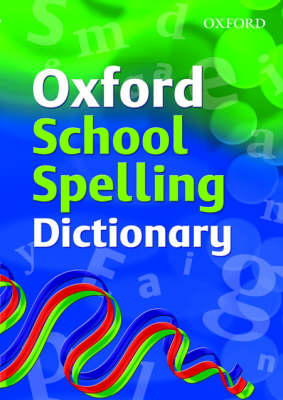Oxford School Spelling Dictionary by