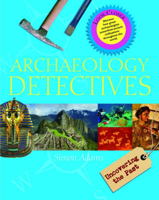 Archaeology Detectives by Simon Adams
